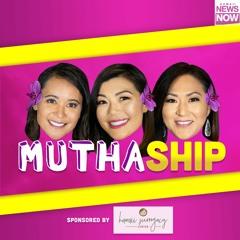 'Muthaship' Episode 71: The Shojis Serve It Up with Dave & Mary Shoji