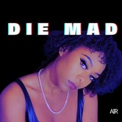 Die Mad