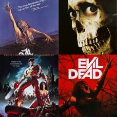 Podcast #101 - The Evil Dead Franchise (1981-2013)