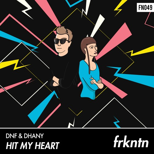 DNF & Dhany - Hit My Heart