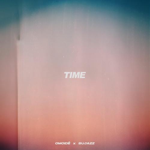 omoidé & Sujazz - Time (ON SPOTIFY)