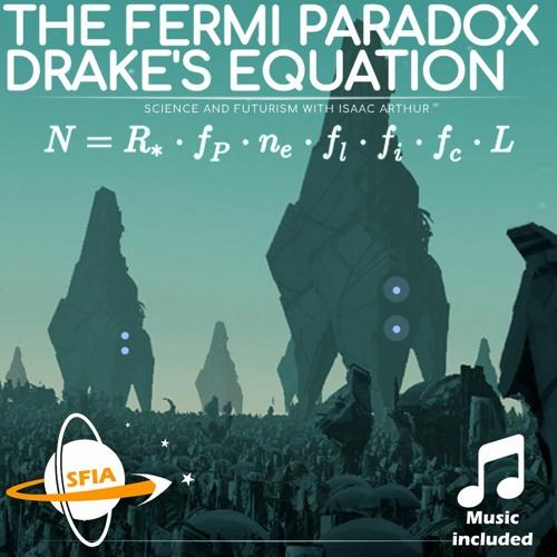 The Fermi Paradox :Drakes Equation