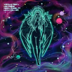 Virtual Riot & Lektrique - Neon Angel (feat. Leah Culver)