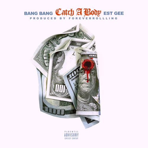 Bang Bang - Catch A Body Ft Est Gee Prod.ForeverRolling