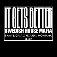 Swedish House Mafia - It Gets Better (Bran & Gala x Ricardo Montana Remix)