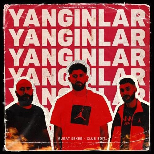 Canbay & Wolker ft. Sertan - Yanginlar (Murat Seker Club Edit)