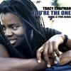 Tracy Chapman - You re The One (NUMA A TFIVE REMIX)