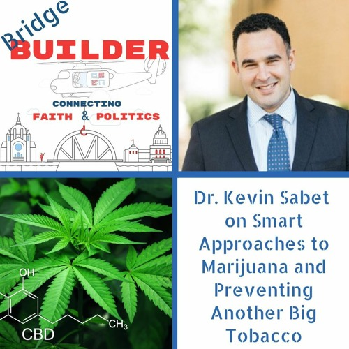 Dr. Kevin Sabet on Smart Approaches to Marijuana and Preventing Another Big Tobacco