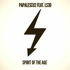 PAPALESCU2 feat. LS3D - Spirit Of The Age