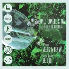 Seasoned Jungle Show 011 - Big Bud Special - Melos Mix