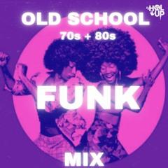 Old School 70s and 80s Funk Mix   Rick James   Shalamar   George Clinton