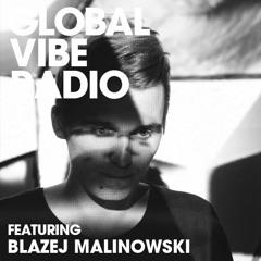 Global Vibe Radio 249 Feat. Blazej Malinowski (Inner Tension, Semantica)