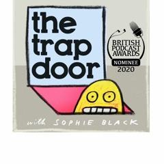 The Trap Door (best of)