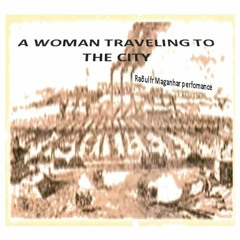 A WOMAN TRAVELING TO THE CITY