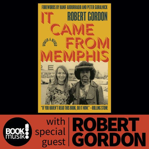 Book Musik 038 - IT CAME FROM MEMPHIS - discussion with author Robert Gordon
