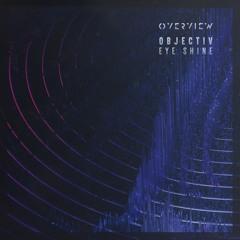 Objectiv - Eye Shine [Free Download]