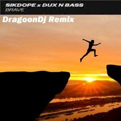 DragoonDj - Sikdope X Dux n Bass Brave Remix