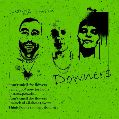 Greentea Peng - Downers (Breaking Beattz & Sterium Edit)