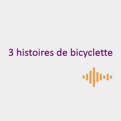 3 histoires de bicyclettes
