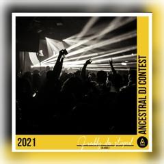Freddy Da Stupid - Ancestral DJ Contest 2021 (weareancestral)