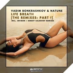 Vadim Bonkrashkov & Natune - Life Breath (Sergey Salekhov Remix) (OUT NOW)