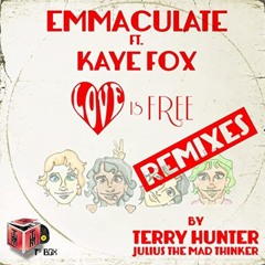 Emmaculate Ft. Kaye Fox Love Is Free (JtMT's Mi Casa Mix)