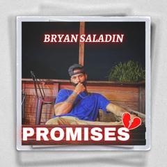 Bryan Saladin - Promises (Prod.Fliptunesmusic)