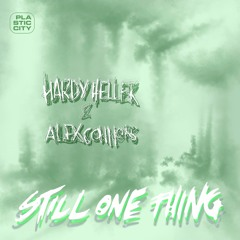 Hardy Heller & Alex Connors - Still One Place To Go (Snippet) - Plastic City