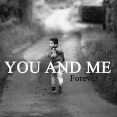 You And Me (Forever)