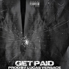GET PAID (Prod. By Lucas Versace)