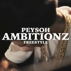Peysoh - Ambitionz Freestyle