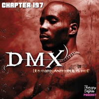 Chapter 197: Coping with Grief and Loss & DMX