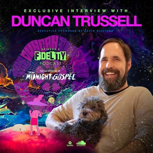 Duncan Trussell (Episode 5)