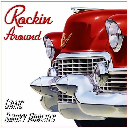 Rockin Around by Craig Smoky Roberts
