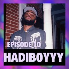 Episode 10 - Hadiboyyy