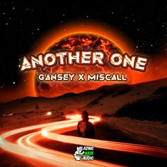 Gansey & Miscall - Another One (FREE DOWNLOAD)
