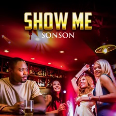 Show Me by Sonson
