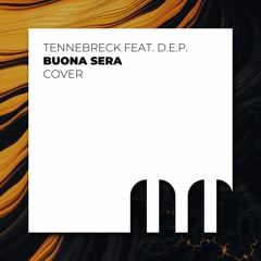 Tennebreck Feat. D.E.P. - Buona Sera (Extended)
