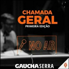 Chamada Geral - 1ªedição - Gaúcha Serra - 18/09/2021