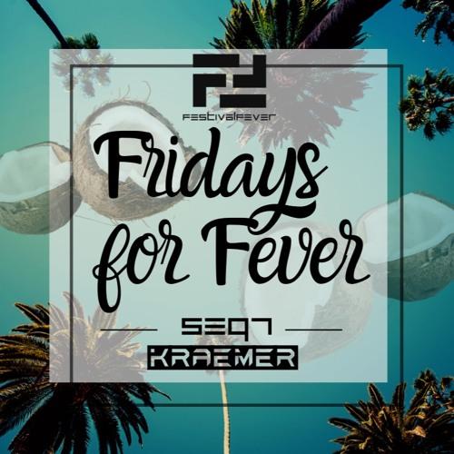 FRIDAYS FOR FEVER - SEQ7 - ft. KRAEMER - Bouncy Techhouse