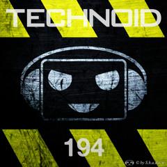 Technoid Podcast 194 by S.h.a.d.o.w [130BPM]