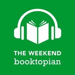 The Weekend Booktopian - 23rd July 2021