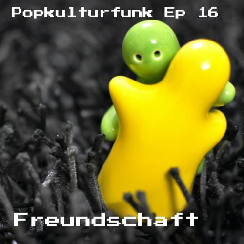 Episode 16: Freundschaft