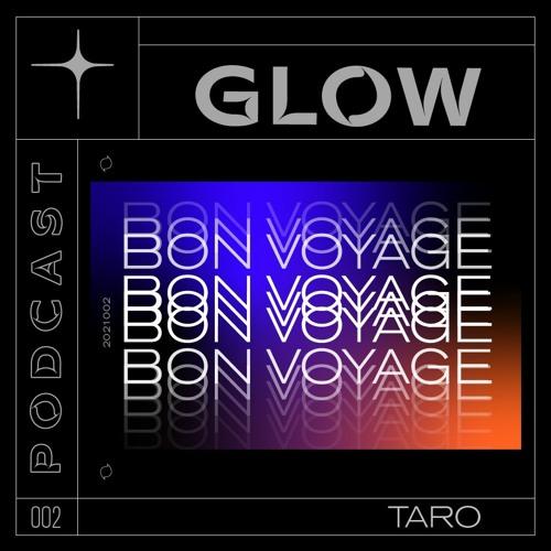 Glow Podcast 002 - Taro