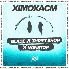 Twoloud X Macklemore - Blade X Thrift Shop X Nonstop (Ximoxacm Mashup) FREE!! 🔥