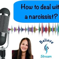 How to deal with a narcissist? (made with Spreaker)