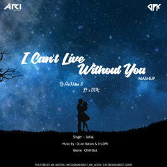 I Can't Live Without You (Mashup)
