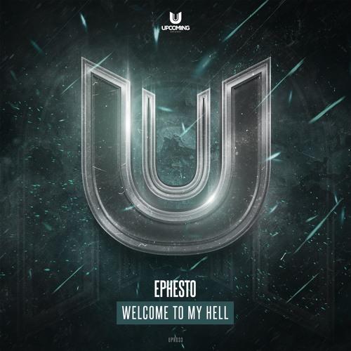 Ephesto - Welcome To My Hell Image