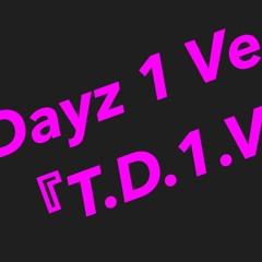 To Dayz 1 Verse 2021.10.26
