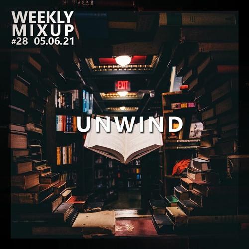 Weekly Mixup #28 - UNWIND